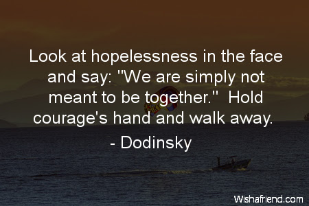 Dodinsky Quote Look At Hopelessness In The Face And Say We Are