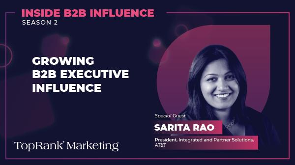 Inside B2B Influence: Sarita Rao of AT&T on Growing B2B Executive Influence with Social Media