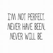 Im Sorry Im Not Perfect Quotes Tumblr Ialoveniinfo