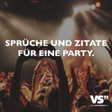 Sprüche und Zitate für eine Party.   VISUAL STATEMENTS®