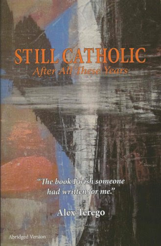 Still Catholic After All These Years (Abridged Version)