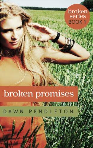 Broken Promises (Broken Series) by Dawn Pendleton