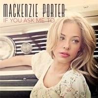 If You Ask Me To Lyrics Mackenzie Porter