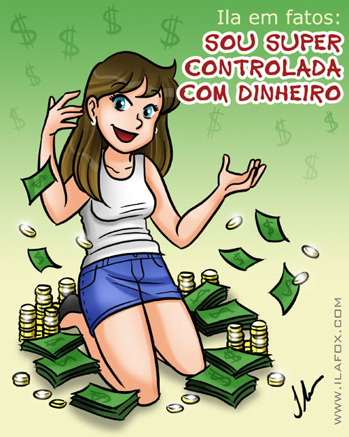 Ila em fatos: sou super controlada com dinheiro, ilustração by ila fox