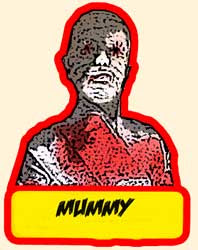 Click Here to Visit THe Mummy Section