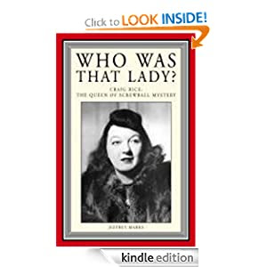 Who Was That Lady? Craig Rice: Queen of the Screwball Mystery