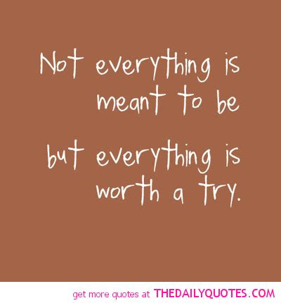 Things Not Meant To Be Quotes