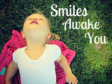 Smiles Awake You...