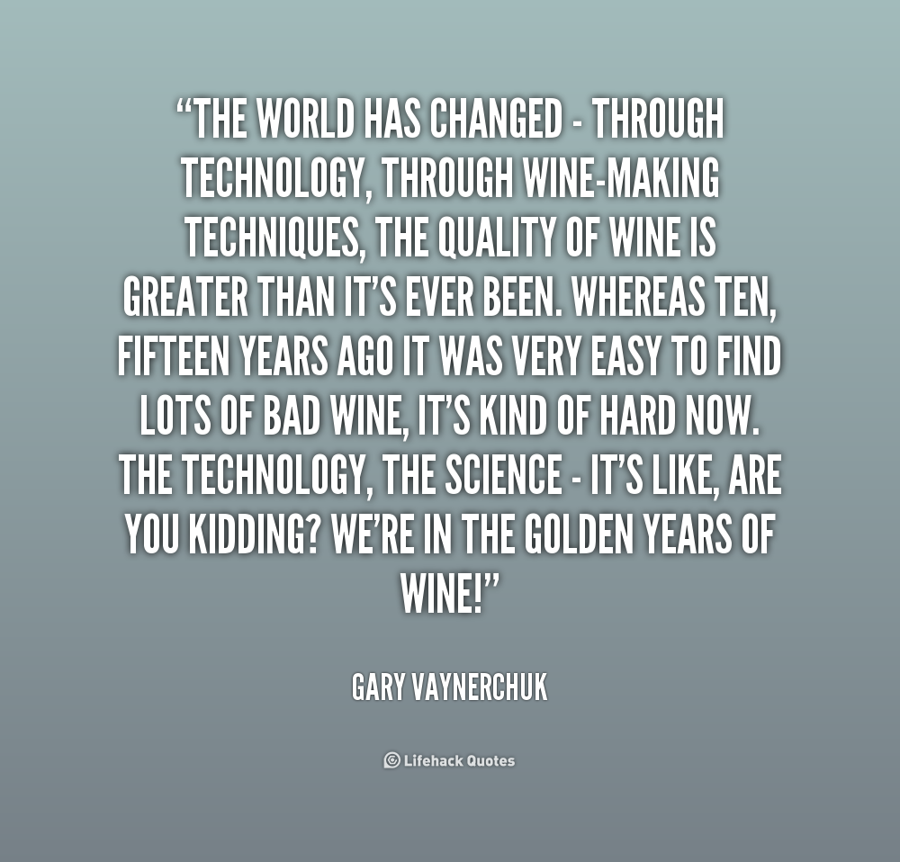 Quotes About How Technology Has Changed 23 Quotes