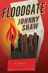 Floodgate: A Novel