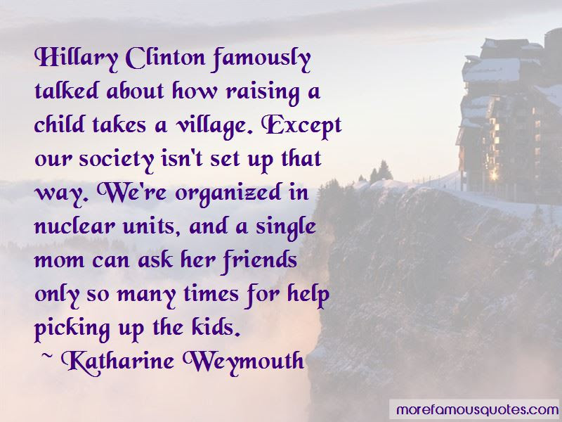 Hillary Clinton It Takes A Village Quotes Top 3 Quotes About