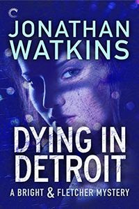 Dying in Detroit by Jonathan Watkins