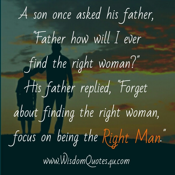 How To Find The Right Woman In Your Life Wisdom Quotes
