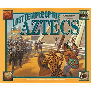 I Was There : Lost Temple of the Aztecs: What It Was Like When the Spaniards Invaded Mexico