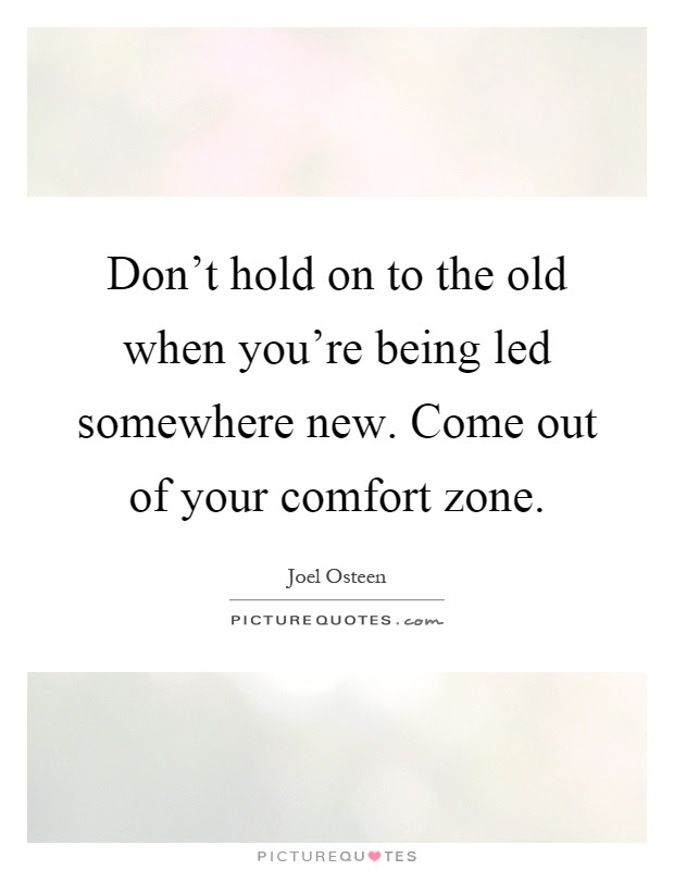 Dont Hold On To The Old When Youre Being Led Somewhere New