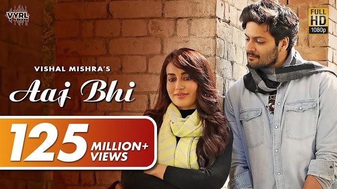 आज भी Aaj Bhi Lyrics in Hindi - Vishal Mishra