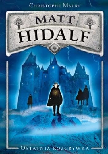 Okładka książki Matt Hidalf. Ostatnia rozgrywka