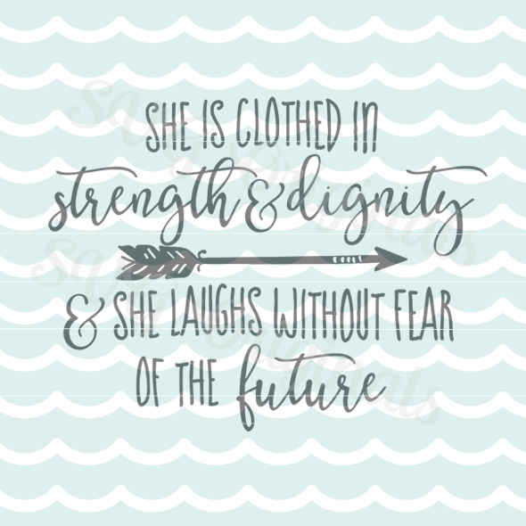 She Is Clothed With Strength And Dignity Quote Svg Cutting File