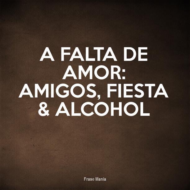 Cartel Para A Falta De Amor Amigos Fiesta Alcohol