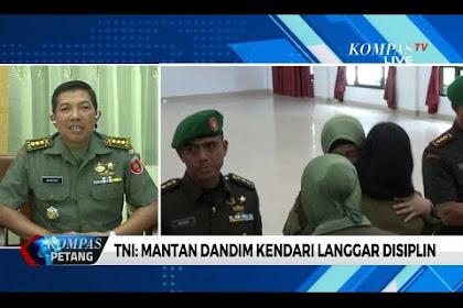 [Video] Dandim Kendari Dicopot Karena Ulah Istri, TNI: Ia Melakukan Pelanggaran Disiplin