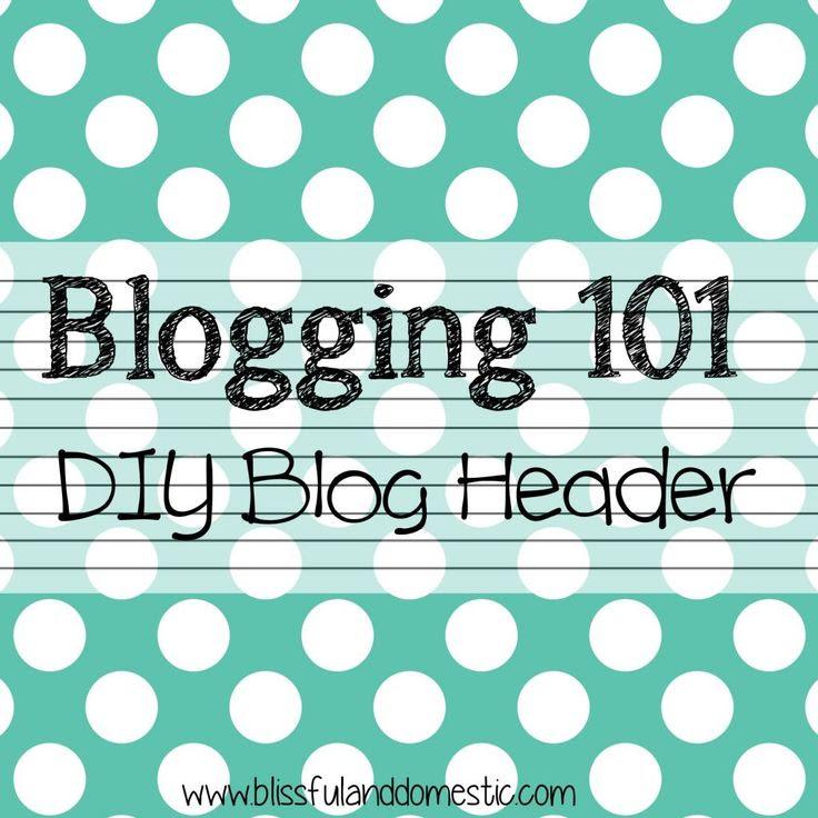 Blogging 101: DIY Blog Header