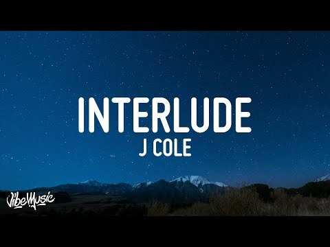 J. Cole - interlude Lyrics