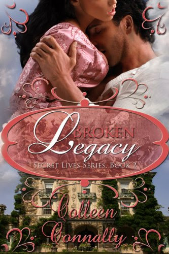 Broken Legacy (Secret Lives Series) by Colleen Connally