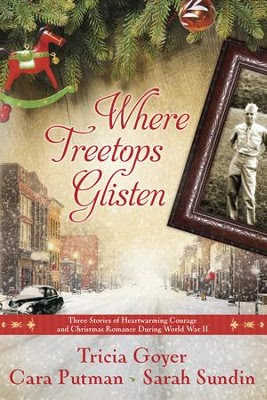 Where Treetops Glisten -eBook   -     By: Tricia Goyer, Cara Putman, Sarah Sundin