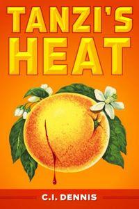 Tanzi's Heat by C. I. Dennis