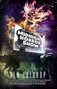 Midnight Horror Show by Ben Lathrop