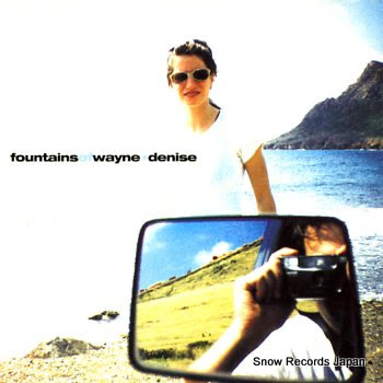 FOUNTAINS OF WAYNE denise