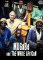 Mugabe and the White African | filmes-netflix.blogspot.com