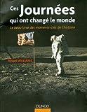Ces journées qui ont changé le monde - Le beau livre des moments clés de l\'histoire par Hywel Williams