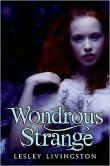 Wondrous Strange (Wondrous Strange Series #1)
