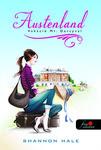 Shannon Hale: Austenland – Vakáció Mr. Darcyval