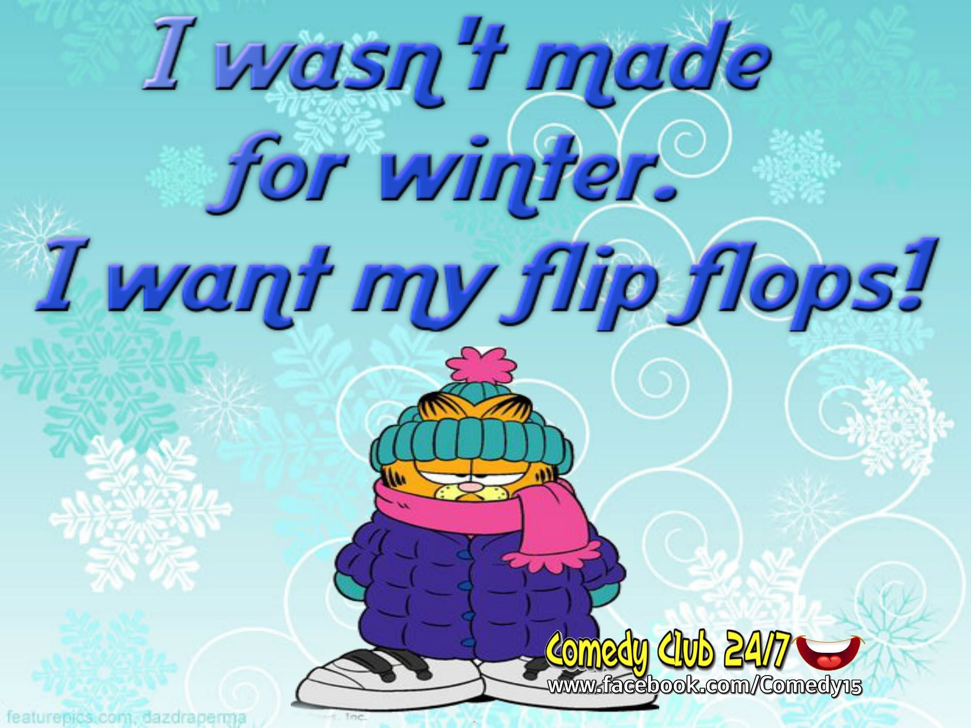 I Wasnt Made For Winter I Want My Flip Flops Pictures Photos And