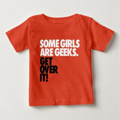 Some Girls Are Geeks Baby T-Shirt