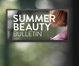 Summer Beauty Bulletin