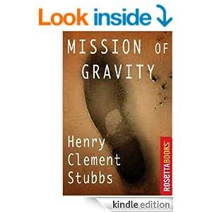http://www.amazon.com/Mission-Gravity-Henry-Clement-Stubbs-ebook/dp/B003XVYLD0?ie=UTF8&tag=sfandnon-20&link_code=btl&camp=213689&creative=392969