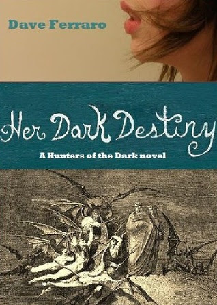 Her Dark Destiny (Hunters of the Dark, #1)