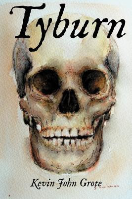Tyburn by Kevin John Grote