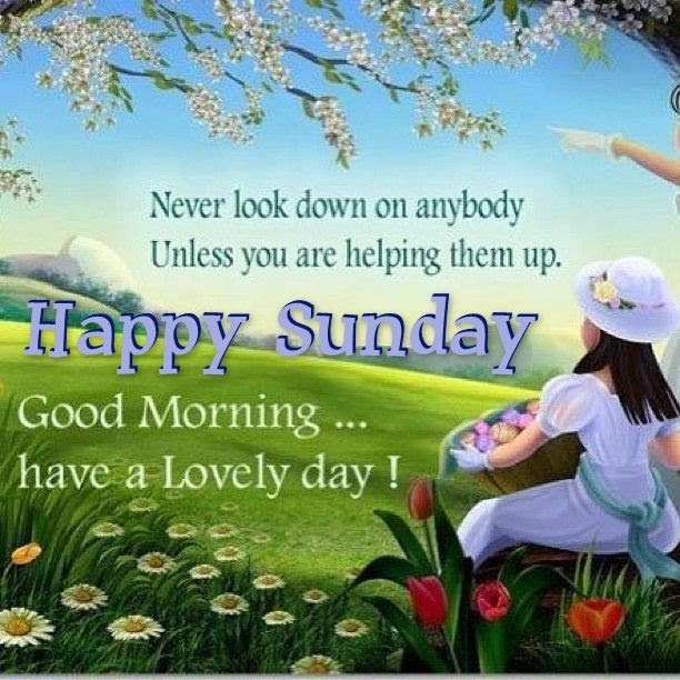 Happy Sunday Good Morning Have A Lovely Day Pictures Photos And
