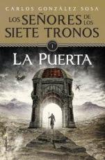 La puerta (Los señores de los siete tronos I) Carlos González Sosa