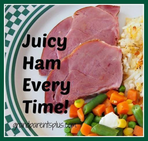 Juicy Ham Every Time   grandparentsplus.com
