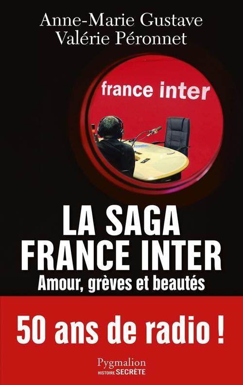 Couverture La saga France Inter : Amour, grèves et beautés, 50 ans de radio