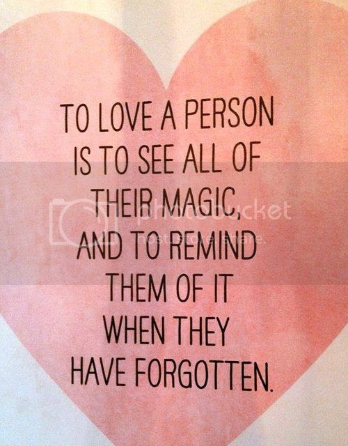 LE LOVE BLOG ROMANTIC LOVE QUOTE TO LOVE A PERSON IS TO SEE ALL OF THEIR MAGIC AND TO REMIND THEM OF IT WHEN THEY HAVE FORGETTEN photo LELOVEBLOGROMANTICLOVEQUOTETOLOVEAPERSONISTOSEEALLOFTHEIRMAGIC_zpsde893c08.jpg