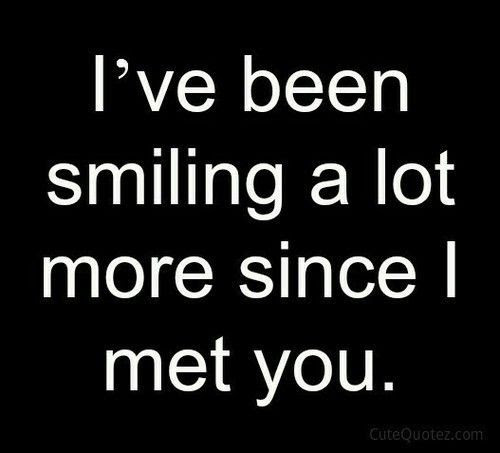 Ive Been Smiling A Lot More Since I Met You Pictures Photos And