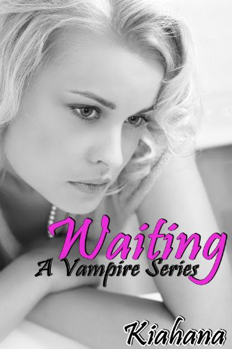 Waiting (Vampire Series) by Kiahana