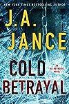 Cold Betrayal by J. A. Jance