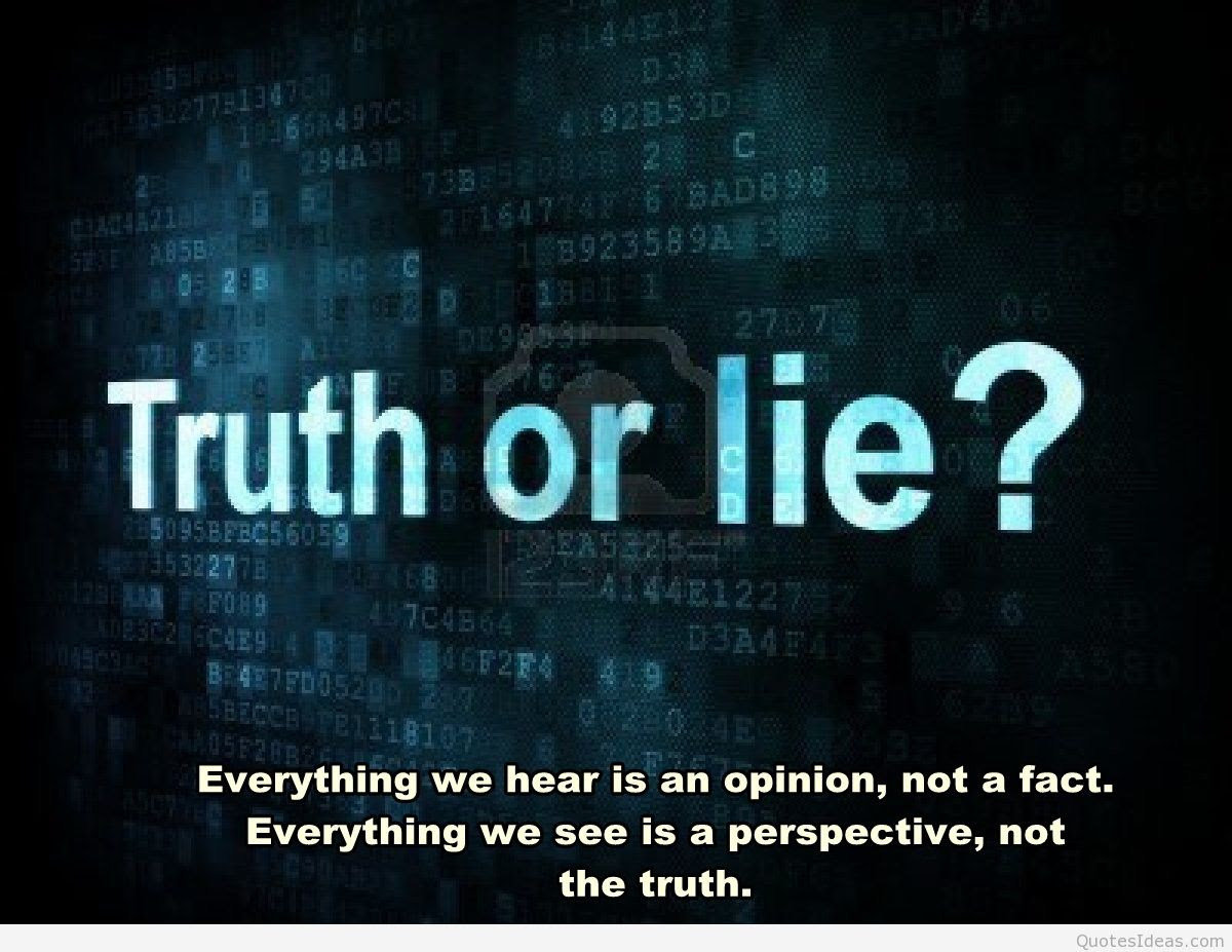 Quotes About Truth Or Lie 55 Quotes